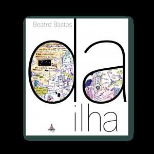 Capa do livro Da Ilha, de Beatriz Bastos