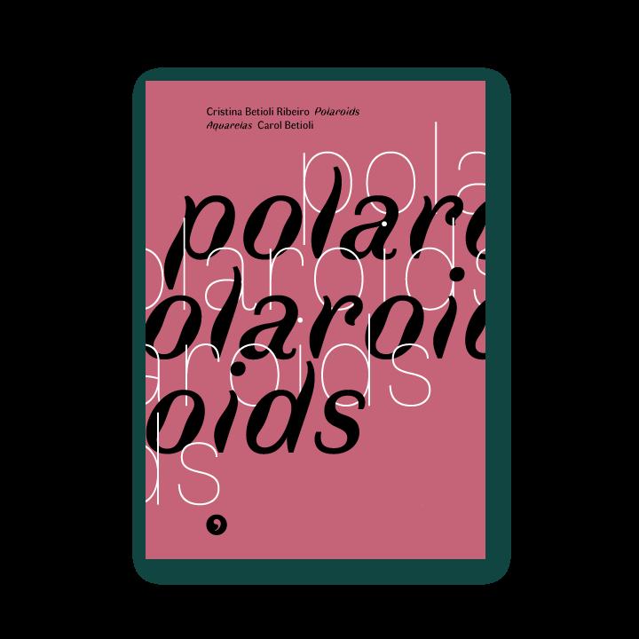 Capa do livro Polaroids, de Cristina Betioli Ribeiro